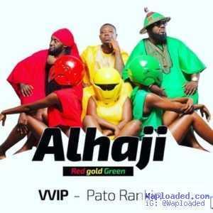 VVIP - Alhaji ft Patoranking